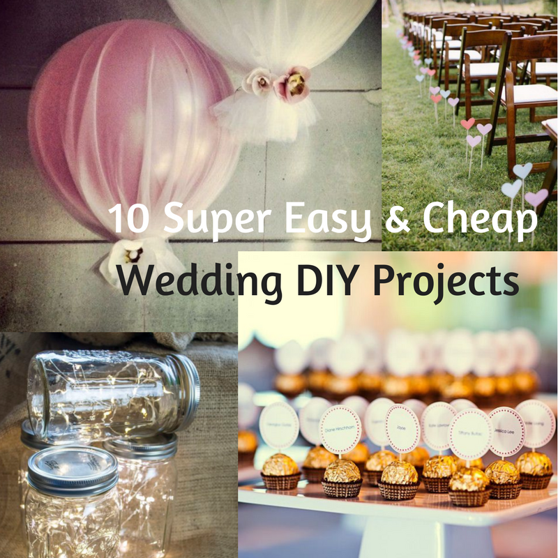 Blog Post: 10 Super Easy & Cheap Wedding DIY Projects